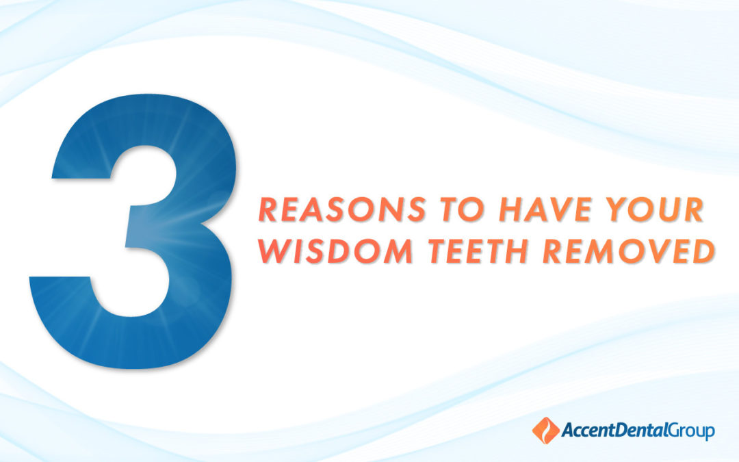 3 Reasons to Have Your Wisdom Teeth Removed